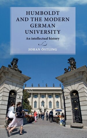 Humboldt and the modern German university : An intellectual history